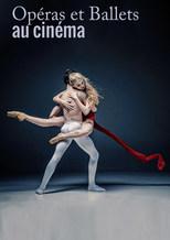 OPERAS & BALLETS AU CINEMA - saison 2017 | 2018
