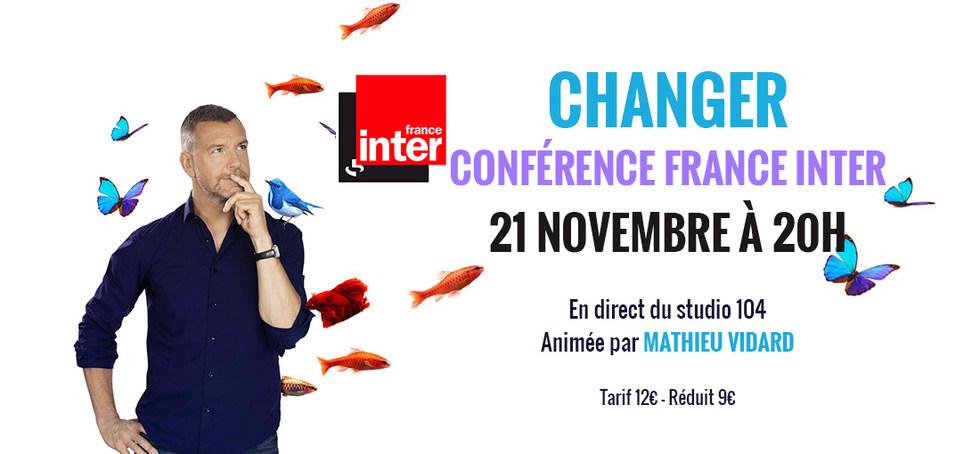 CONFERENCE FRANCE INTER - CHANGER