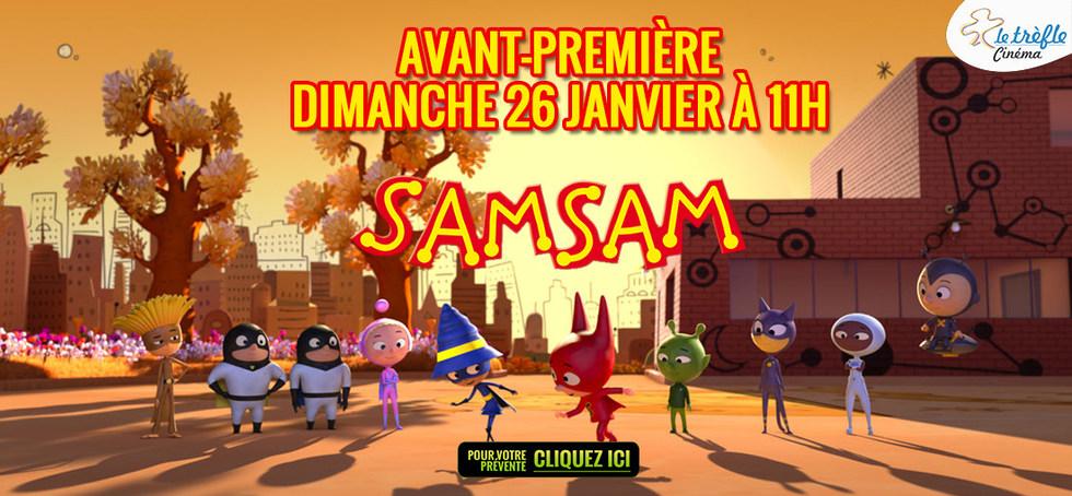 AVANT-PREMIÈRE - SAM SAM